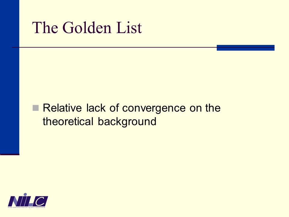 The Golden List Relative lack of convergence on the theoretical background