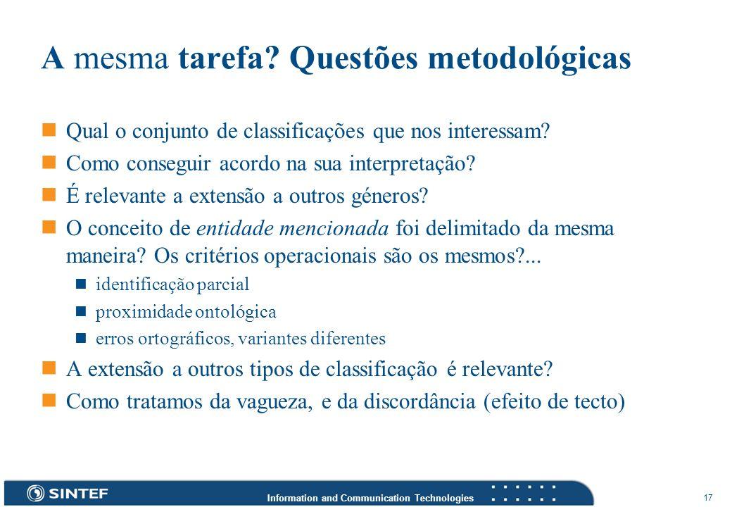 Information and Communication Technologies 17 A mesma tarefa? Questões metodológicas Qual o conjunto de classificações que nos interessam? Como conseg
