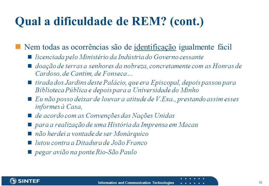 Information and Communication Technologies 19 Qual a dificuldade de REM? (cont.) Nem todas as ocorrências são de identificação igualmente fácil licenc