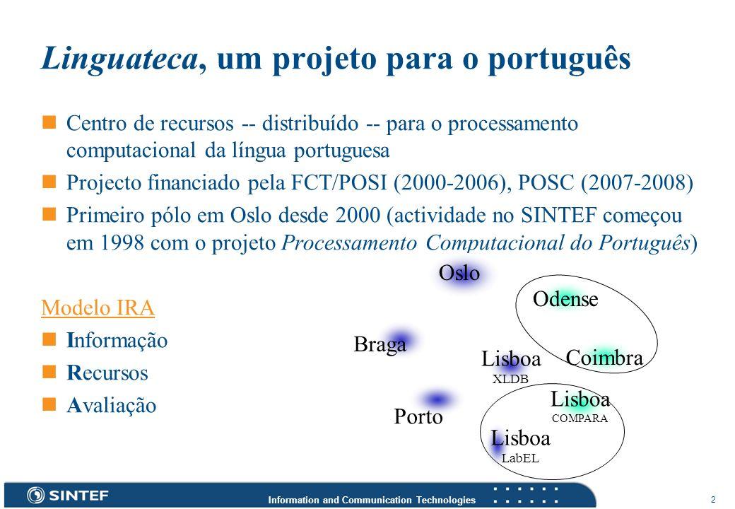 Information and Communication Technologies 2 Centro de recursos -- distribuído -- para o processamento computacional da língua portuguesa Projecto fin