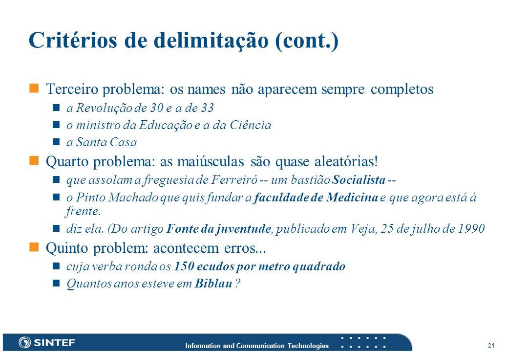 Information and Communication Technologies 21 Critérios de delimitação (cont.) Terceiro problema: os names não aparecem sempre completos a Revolução d