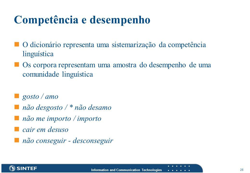 Information and Communication Technologies 26 Competência e desempenho O dicionário representa uma sistemarização da competência linguística Os corpor