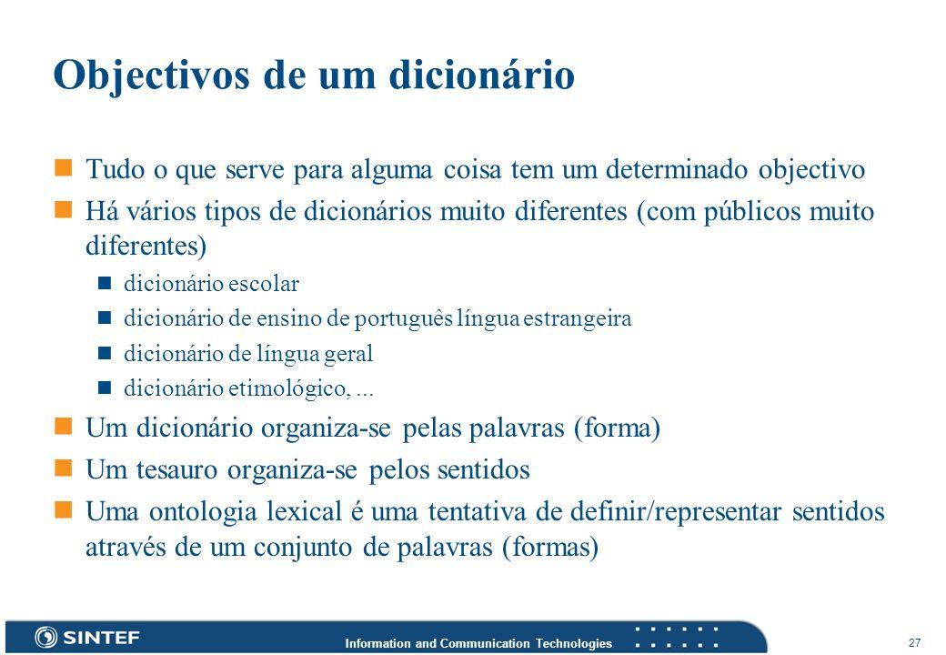 Information and Communication Technologies 27 Objectivos de um dicionário Tudo o que serve para alguma coisa tem um determinado objectivo Há vários ti