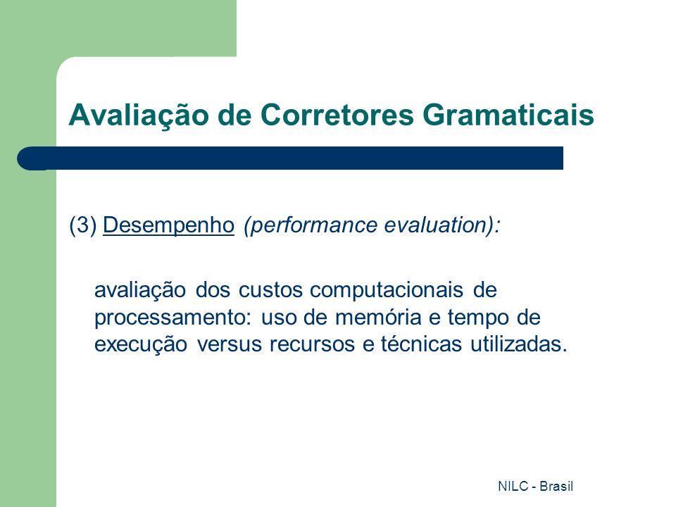 NILC - Brasil Avaliação de Corretores Gramaticais (3) Desempenho (performance evaluation): avaliação dos custos computacionais de processamento: uso d