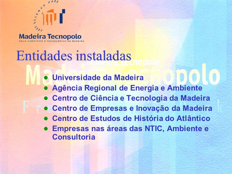 Entidades instaladas Universidade da Madeira Agência Regional de Energia e Ambiente Centro de Ciência e Tecnologia da Madeira Centro de Empresas e Inovação da Madeira Centro de Estudos de História do Atlântico Empresas nas áreas das NTIC, Ambiente e Consultoria