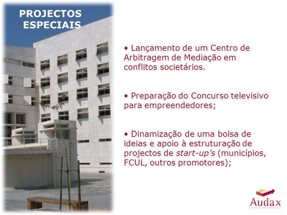 PROJECTOS ESPECIAIS Lançamento de um Centro de Arbitragem de Mediação em conflitos societários.