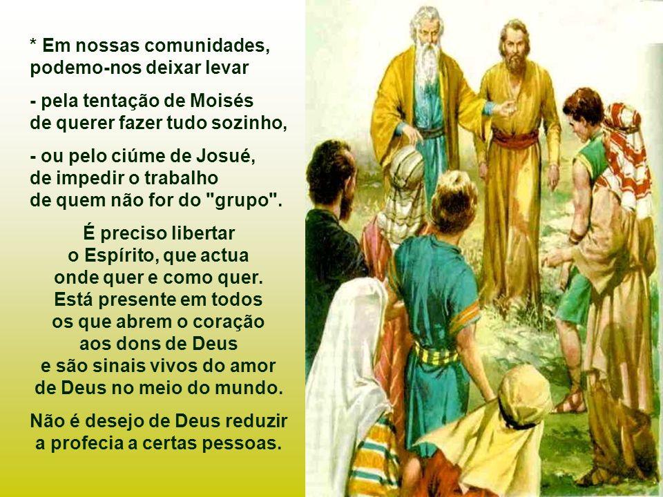 - Josué vê nisso um abuso intolerável e propõe a Moisés: