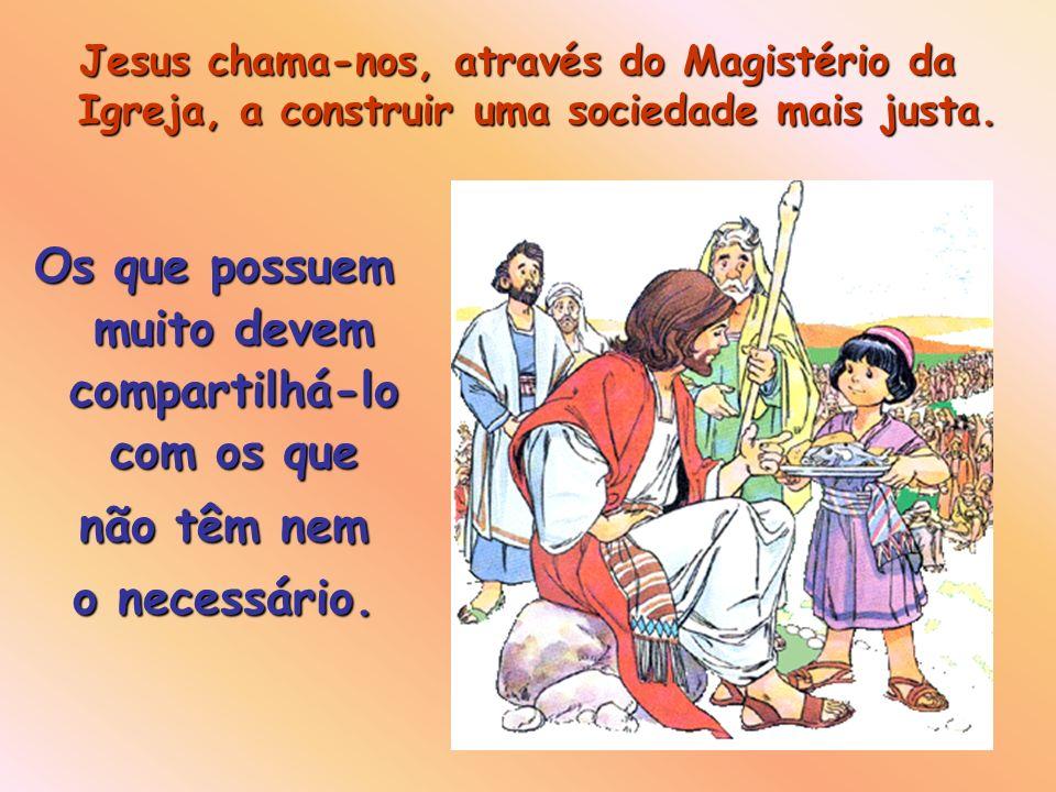 Quando morreu, Epulão foi condenado, porque não pôs a sua riqueza ao serviço do necessitado. É vontade de Jesus que os que têm muito o compartilhem co