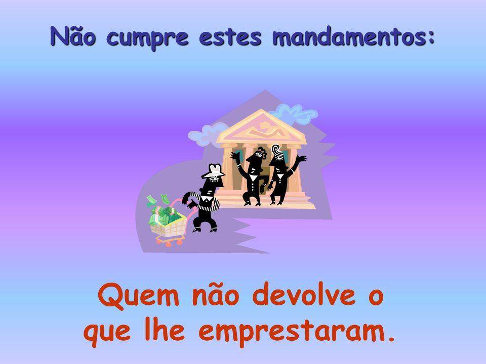 Quando morreu, Epulão foi condenado, porque não pôs a sua riqueza ao serviço do necessitado.
