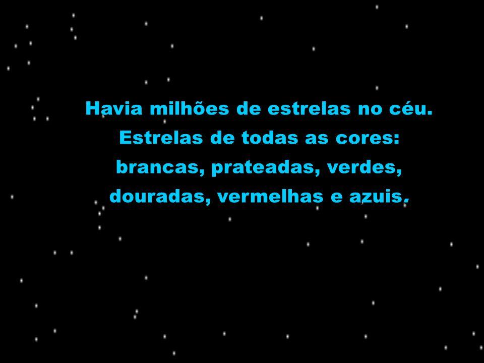 Havia milhões de estrelas no céu.