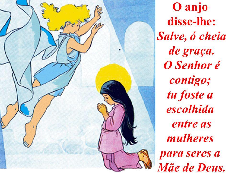 Um dia, o arcanjo Gabriel, enviado por Deus, entrou em casa de uma jovem chamada Maria