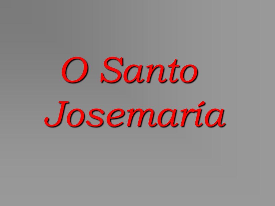 O Santo Josemaría