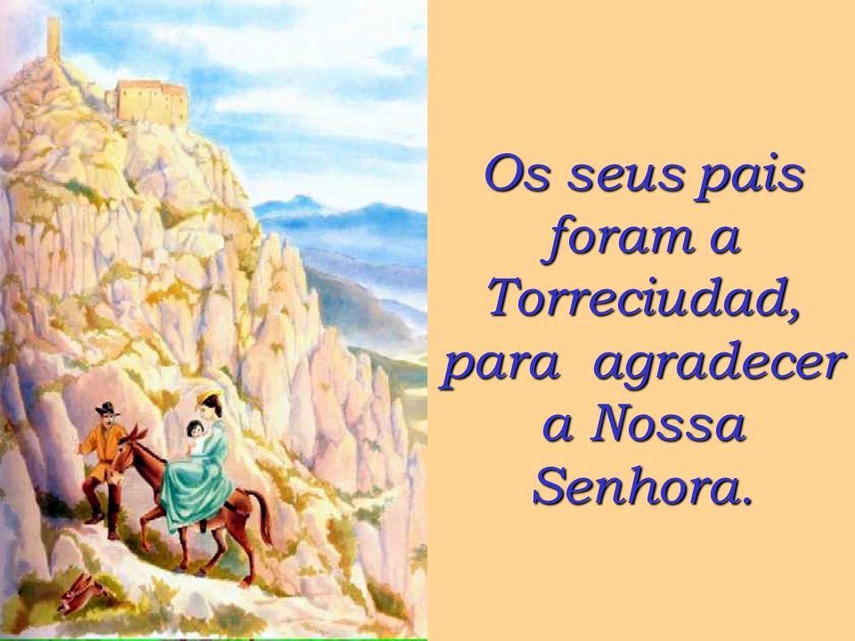 Os seus pais foram a Torreciudad, para agradecer a Nossa Senhora.