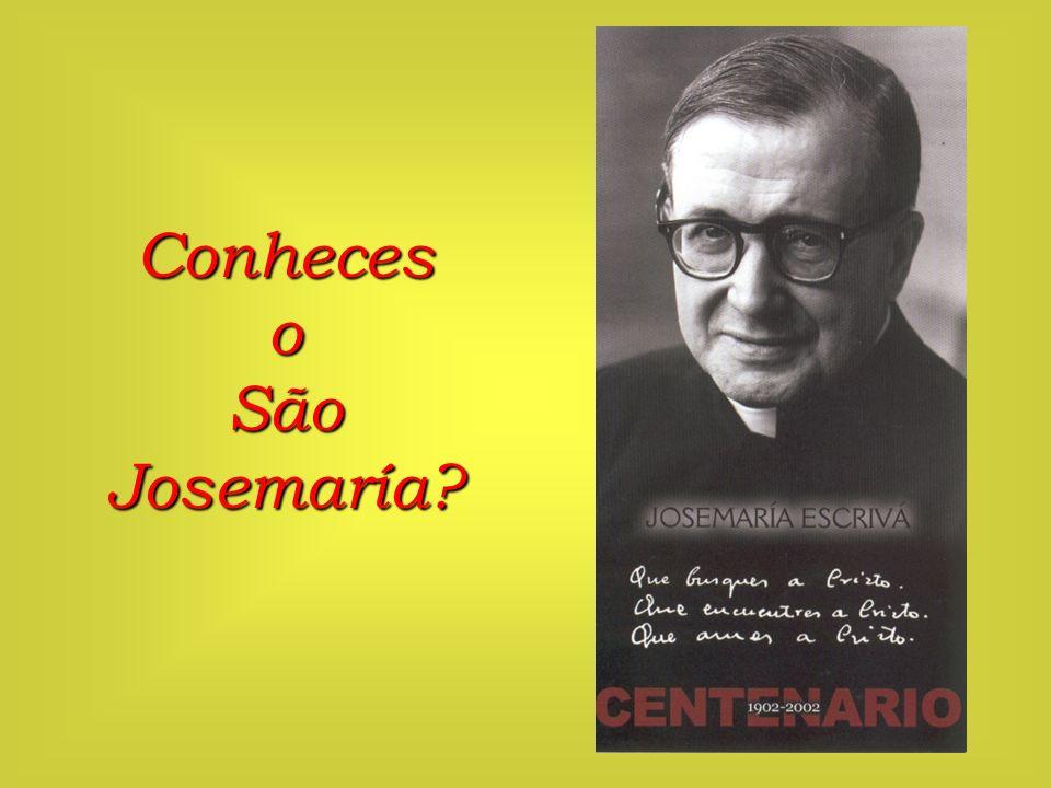 Conheces o São Josemaría?