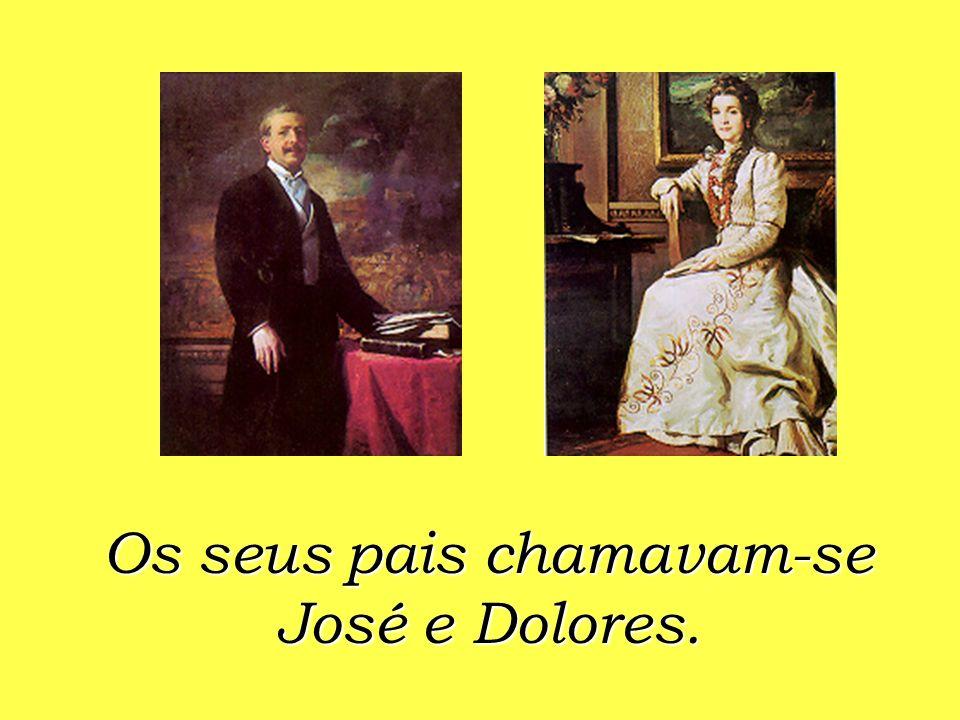 Os seus pais chamavam-se José e Dolores.