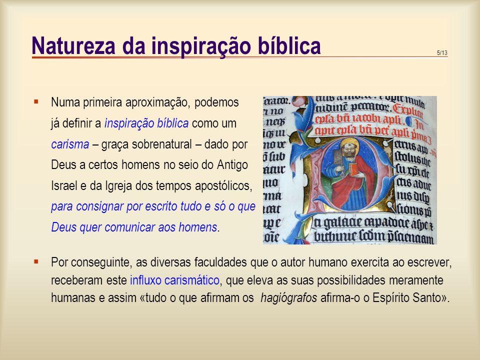 4/13 A inspiração divina da Bíblia, verdade de fé Muitas das intervenções do Magistério da Igreja ao longo da história, surgiram em defesa desta verda