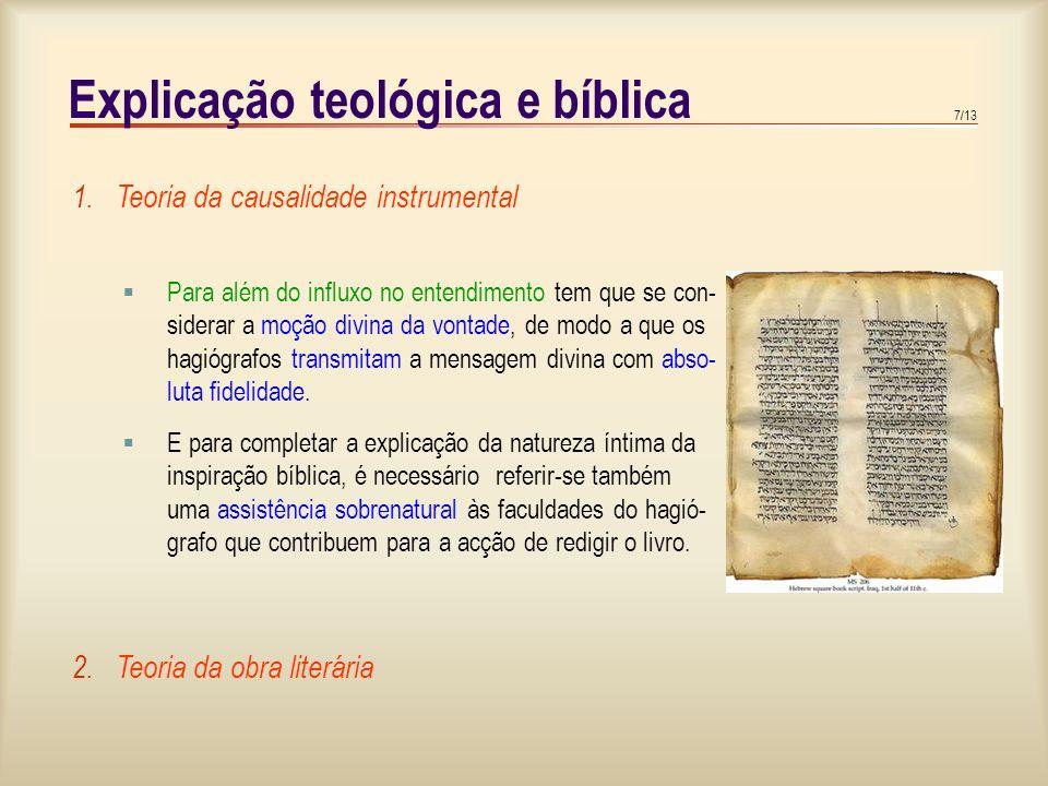 6/13 Explicação teológica e bíblica Em todo o instrumento pode distinguir-se uma dupla acção: a especificamente sua, por exemplo, corresponde ao macha