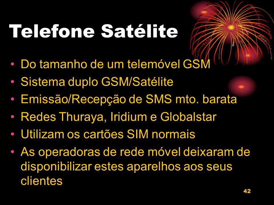 42 Telefone Satélite Do tamanho de um telemóvel GSM Sistema duplo GSM/Satélite Emissão/Recepção de SMS mto.