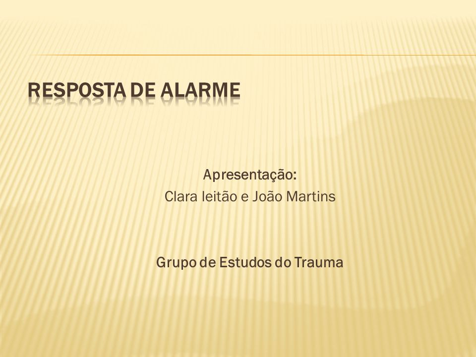 Apresentação: Clara leitão e João Martins Grupo de Estudos do Trauma