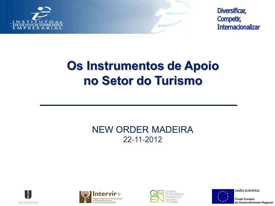 NEW ORDER MADEIRA 22-11-2012 Os Instrumentos de Apoio no Setor do Turismo