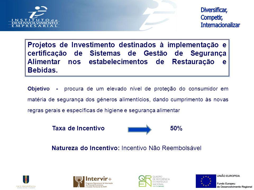 Projetos de Investimento destinados à implementação e certificação de Sistemas de Gestão de Segurança Alimentar nos estabelecimentos de Restauração e Bebidas.