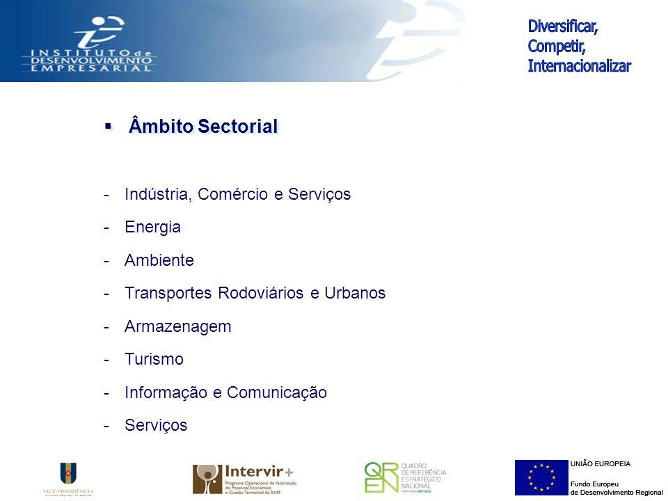 -Indústria, Comércio e Serviços -Energia -Ambiente -Transportes Rodoviários e Urbanos -Armazenagem -Turismo -Informação e Comunicação -Serviços Âmbito Sectorial