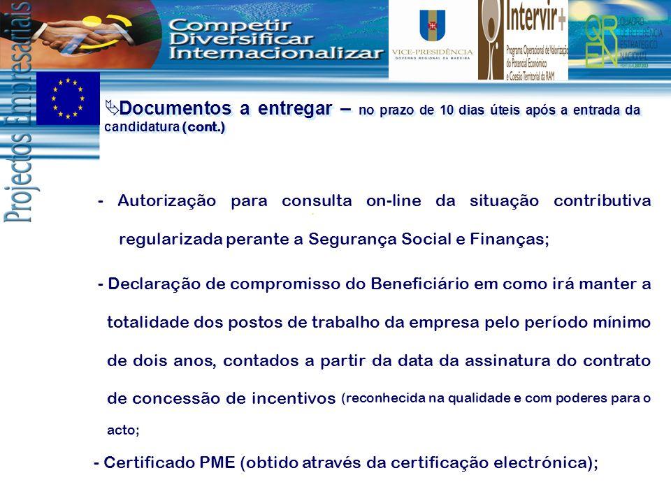 Documentos a entregar – no prazo de 10 dias úteis após a entrada da candidatura (cont.) - Autorização para consulta on-line da situação contributiva r