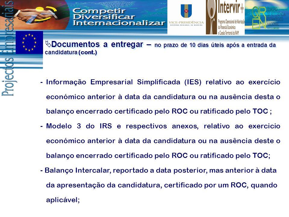 Documentos a entregar – no prazo de 10 dias úteis após a entrada da candidatura (cont.) -Informação Empresarial Simplificada (IES) relativo ao exercíc