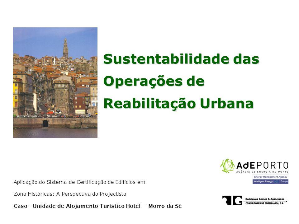 Sustentabilidade das Operações de Reabilitação Urbana Aplicação do Sistema de Certificação de Edifícios em Zona Históricas: A Perspectiva do Projectis