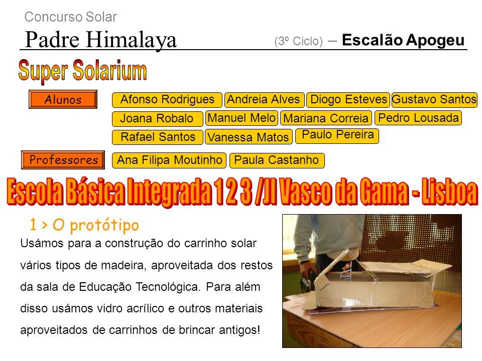 Concurso Solar Padre Himalaya (3º Ciclo) – Escalão Apogeu 1 > O protótipo Usámos para a construção do carrinho solar vários tipos de madeira, aproveit