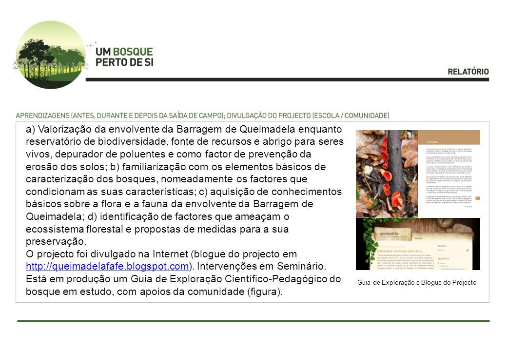 a) Valorização da envolvente da Barragem de Queimadela enquanto reservatório de biodiversidade, fonte de recursos e abrigo para seres vivos, depurador