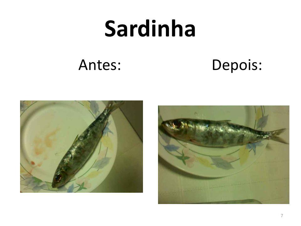 7 Sardinha Antes: Depois: