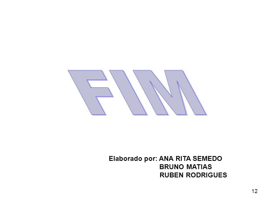 12 Elaborado por: ANA RITA SEMEDO BRUNO MATIAS RUBEN RODRIGUES