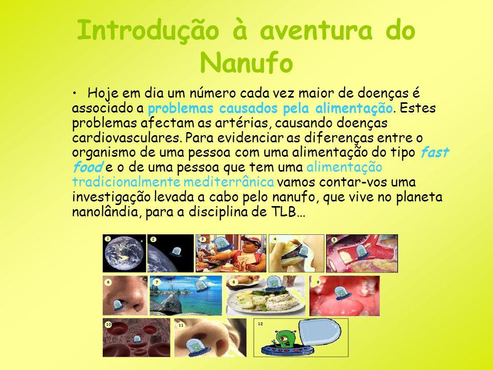 Introdução à aventura do Nanufo Hoje em dia um número cada vez maior de doenças é associado a problemas causados pela alimentação. Estes problemas afe