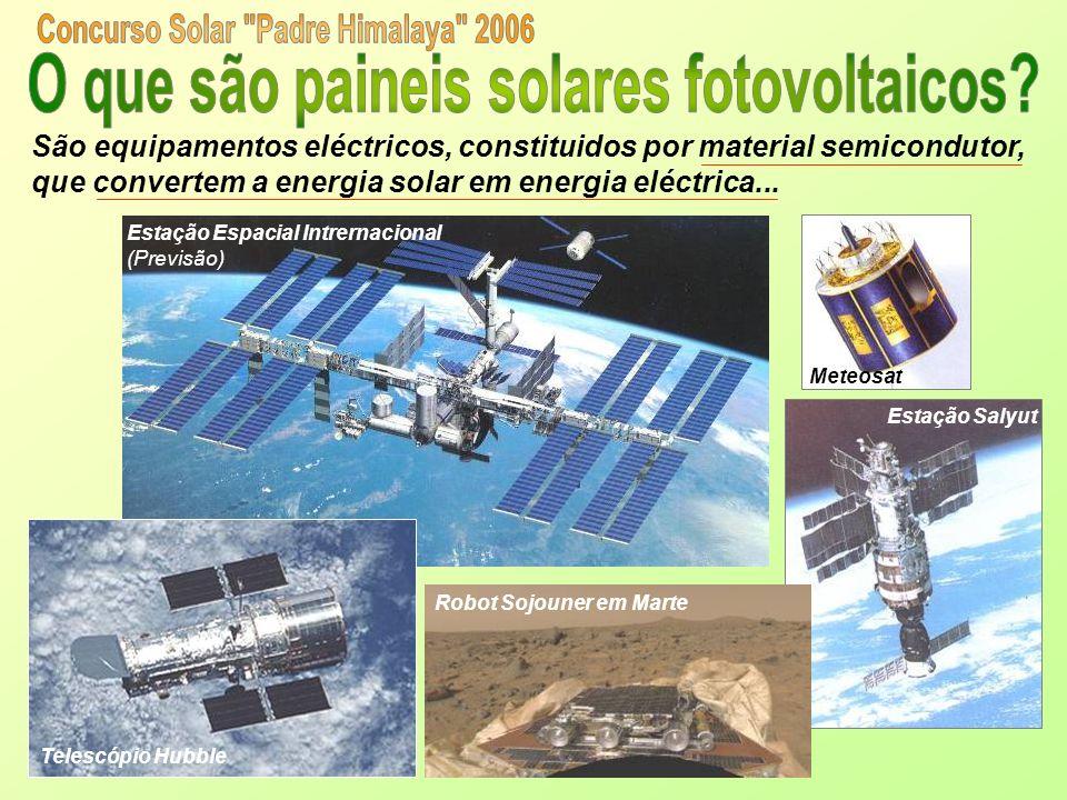 São equipamentos eléctricos, constituidos por material semicondutor, que convertem a energia solar em energia eléctrica... Estação Espacial Intrernaci