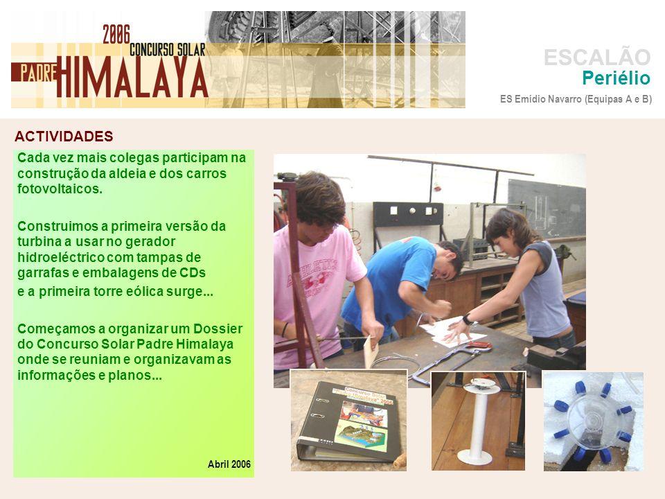 ACTIVIDADES foto ESCALÃO Periélio Cada vez mais colegas participam na construção da aldeia e dos carros fotovoltaicos. Construimos a primeira versão d