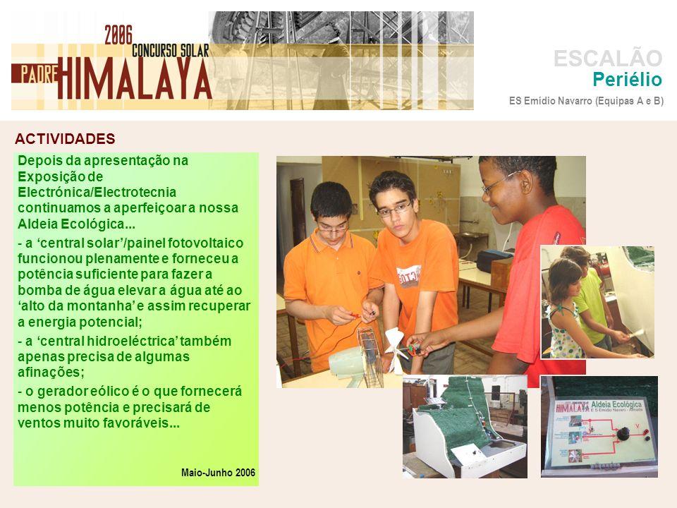 ACTIVIDADES foto ESCALÃO Periélio Depois da apresentação na Exposição de Electrónica/Electrotecnia continuamos a aperfeiçoar a nossa Aldeia Ecológica.