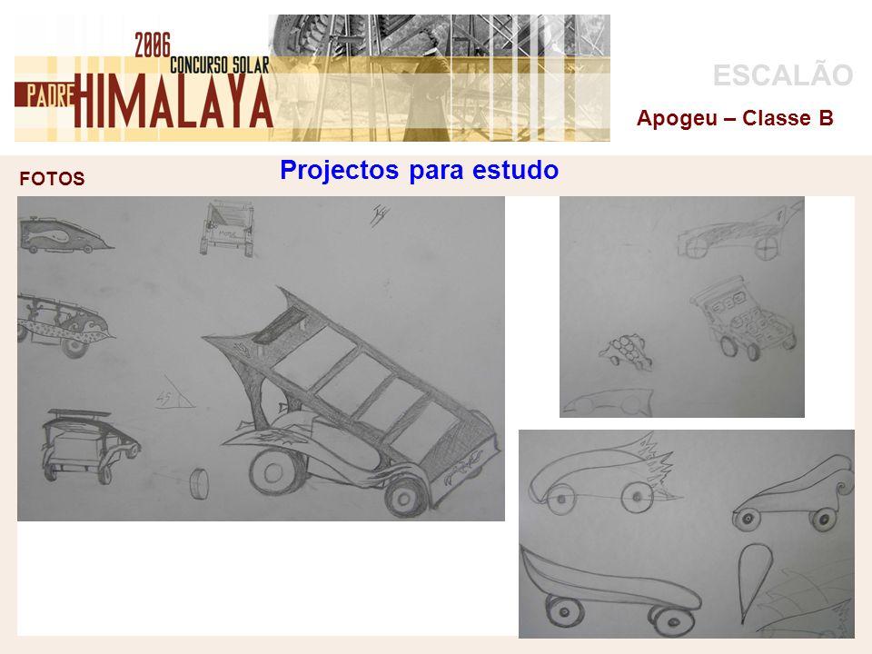 FOTOS ESCALÃO Apogeu – Classe B Projectos para estudo
