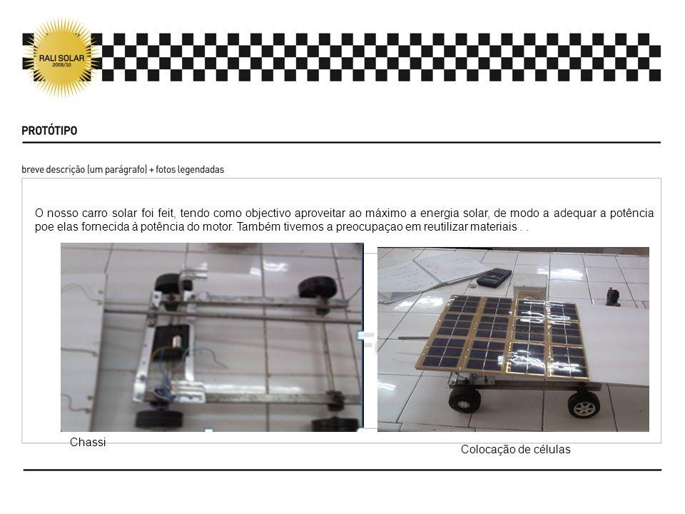 O nosso carro solar foi feit, tendo como objectivo aproveitar ao máximo a energia solar, de modo a adequar a potência poe elas fornecida à potência do