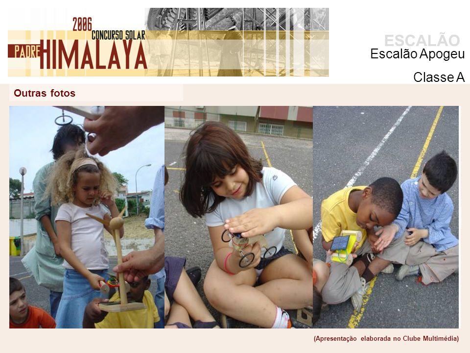ACTIVIDADES foto ACTIVIDADES ESCALÃO Outras fotos (Apresentação elaborada no Clube Multimédia) Escalão Apogeu Classe A