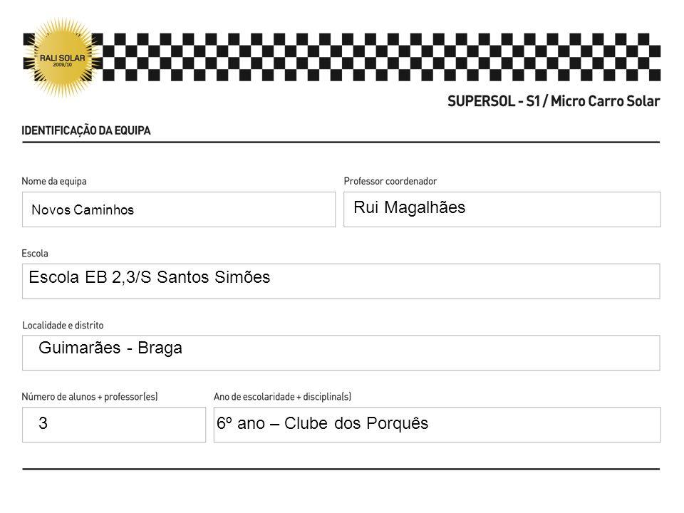 Novos Caminhos Rui Magalhães Escola EB 2,3/S Santos Simões Guimarães - Braga 36º ano – Clube dos Porquês