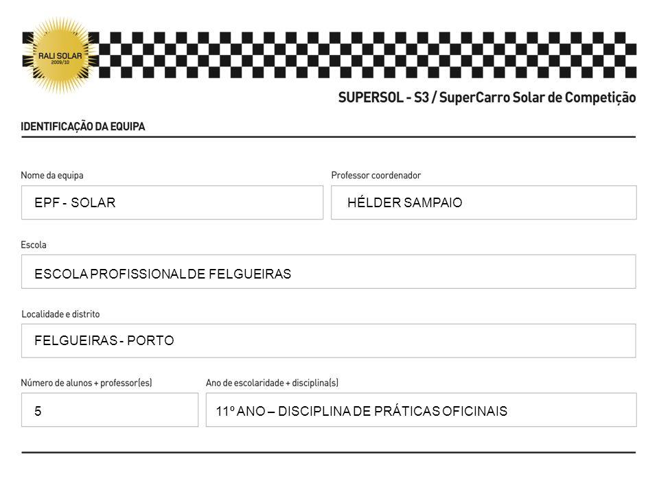 HÉLDER SAMPAIO ESCOLA PROFISSIONAL DE FELGUEIRAS FELGUEIRAS - PORTO 11º ANO – DISCIPLINA DE PRÁTICAS OFICINAIS EPF - SOLAR 5