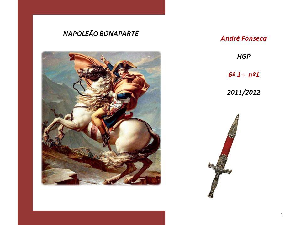 Nome: Napoleone di Buonaparte Data de Nascimento: 15 de Agosto de 1769 Filiação: Mãe : Maria Letícia Ramolino Nasceu a 24 de Agosto de 1750 Casou aos 14 anos com Carlo Buonaparte Pai : Carlo Maria Buonaparte Nasceu a 29 de Março de 1746 Jurista 2