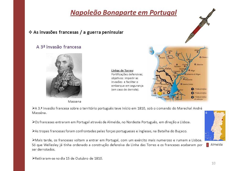 Napoleão Bonaparte em Portugal As invasões francesas / a guerra peninsular A 3ª invasão francesa A 3.ª invasão francesa sobre o território português t