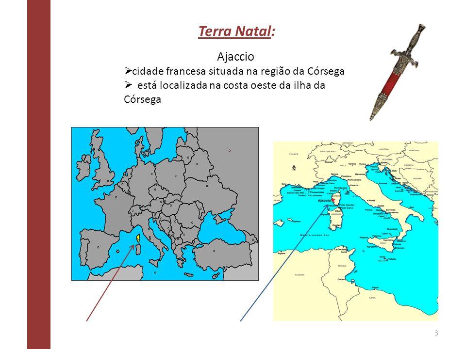 Terra Natal: Ajaccio cidade francesa situada na região da Córsega está localizada na costa oeste da ilha da Córsega 3