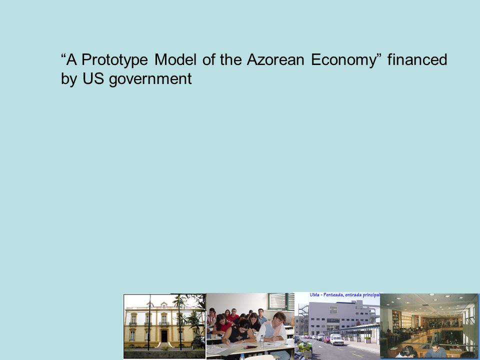 A Prototype Model of the Azorean Economy financed by US government