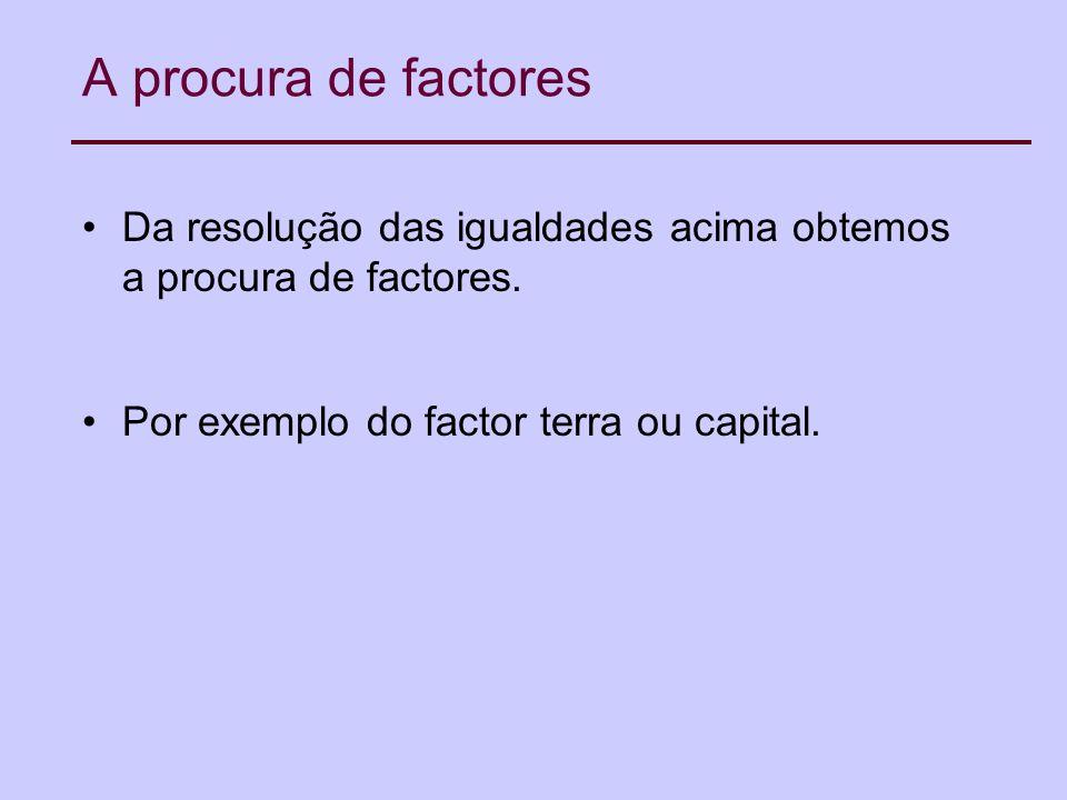 A procura de factores Da resolução das igualdades acima obtemos a procura de factores.
