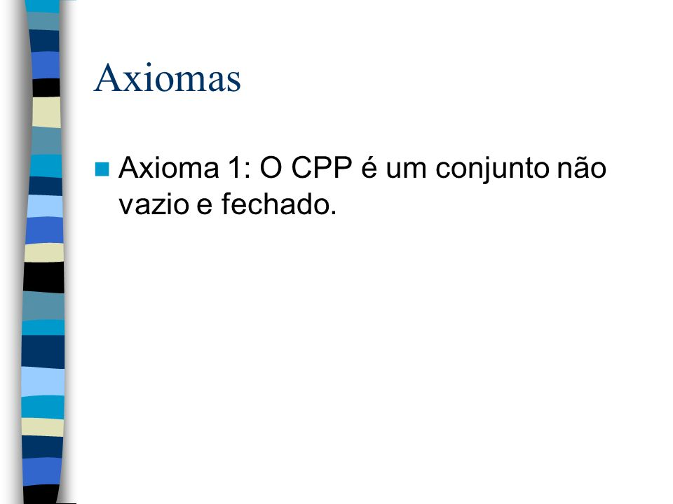 Bens Económicos Axioma 2: (a tecnologia refere-se a bens económicos) y CPP, então y é limitado superiormente.