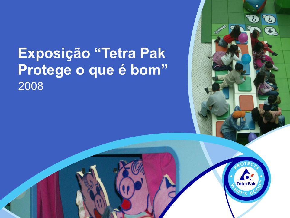2008 Exposição Tetra Pak Protege o que é bom