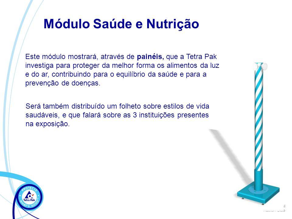 Internal Author / Date Este módulo mostrará, através de painéis, que a Tetra Pak investiga para proteger da melhor forma os alimentos da luz e do ar,